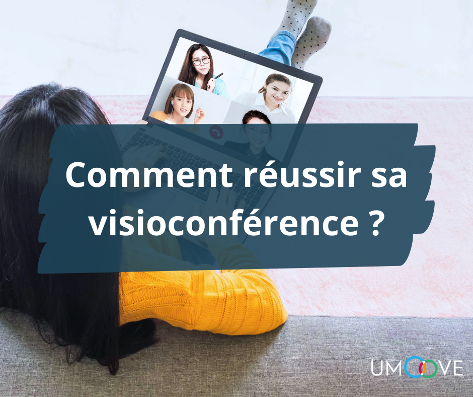 Comment reussir sa visio conférence